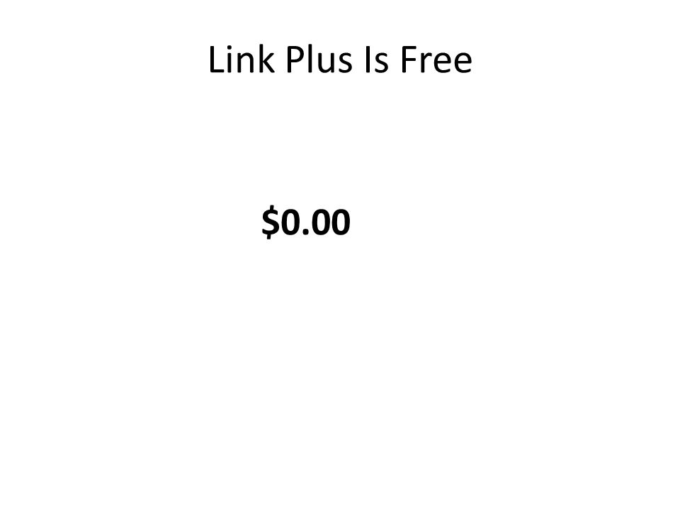 Link Plus Is Free $0.00