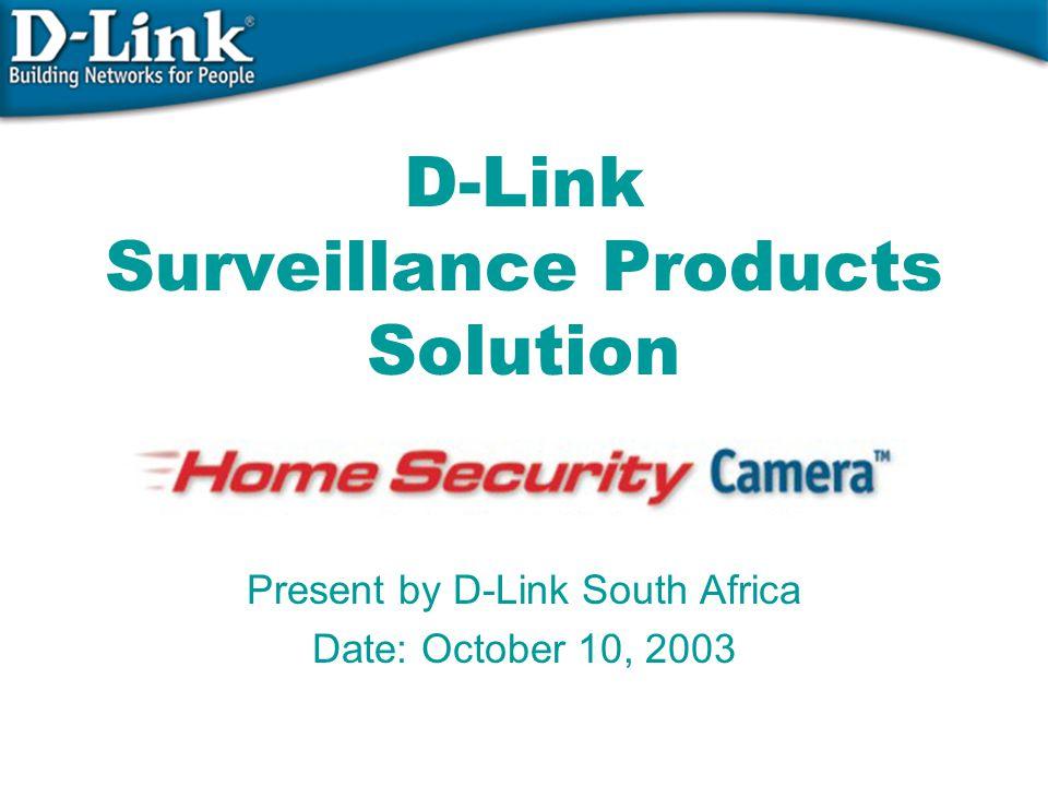 D-Link Product Review  D-Link provides….  Comparison of Internet Camera Server