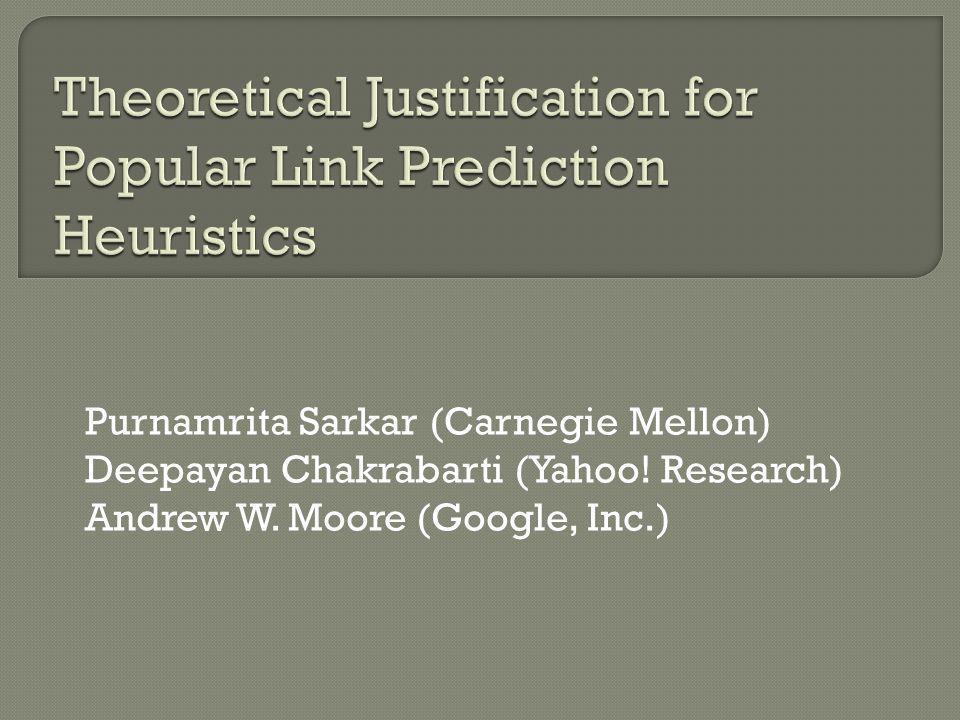 Purnamrita Sarkar (Carnegie Mellon) Deepayan Chakrabarti (Yahoo.