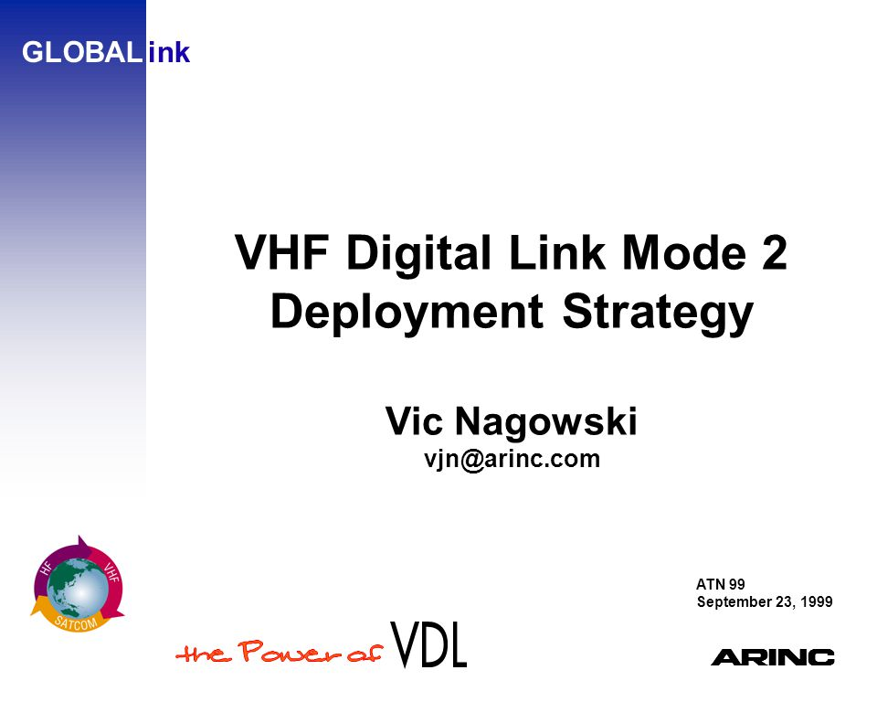A Agenda Existing Air/Ground Services Customer Requirements VDL Mode 2 Deployment Strategy Frequency Management Issues Summary