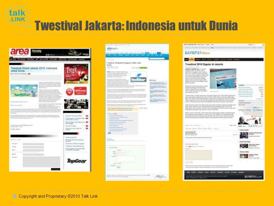 Copyright and Proprietary ©2010 Talk Link Twestival Jakarta: Indonesia untuk Dunia
