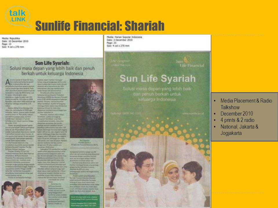 Copyright and Proprietary ©2010 Talk Link Sunlife Financial: Shariah Media Placement & Radio Talkshow December 2010 4 prints & 2 radio National, Jakarta & Jogjakarta
