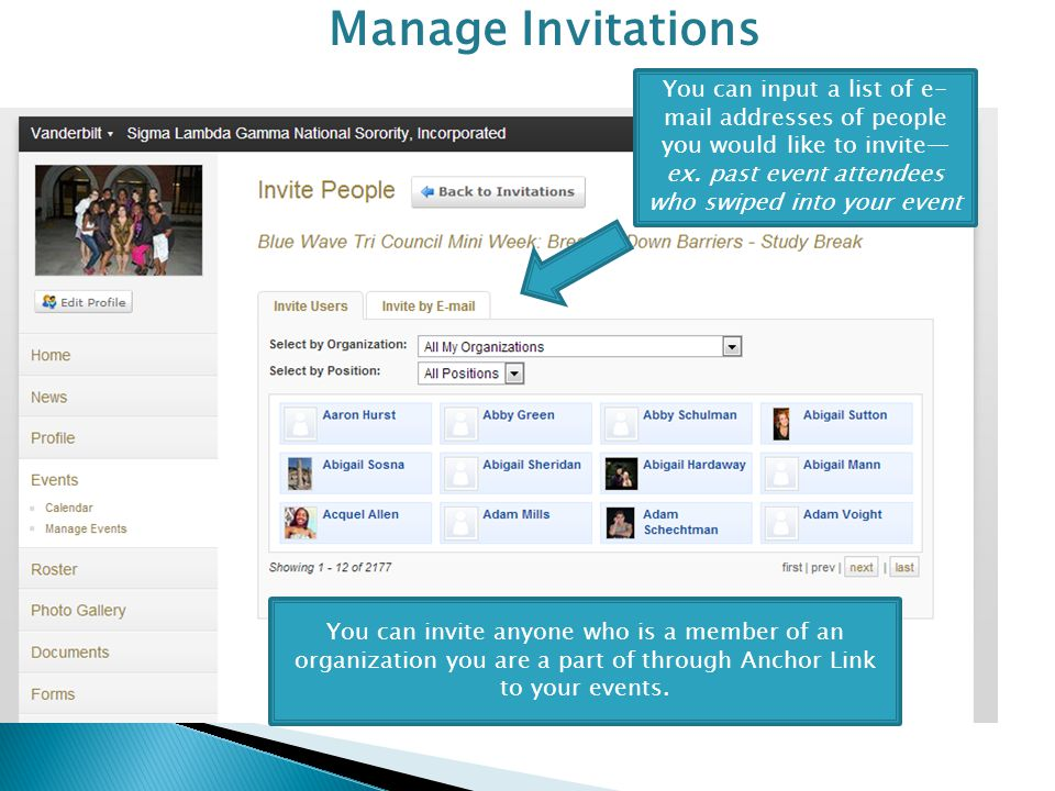 Manage Invitations You can input a list of e- mail addresses of people you would like to invite— ex.