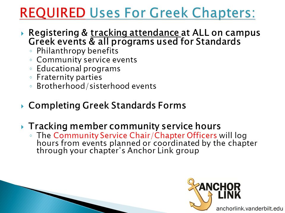  Book your space (if not at your chapter house)  Go to your chapter's page, click Events then click Create Events ◦ Note: You must be assigned an officer position with access to this feature to create events or be able to track attendance  Start with Anchor Link for advertising ◦ Automatic feed to the University Calendar ◦ Easily exported to Google Calendar by clicking the export button on an event
