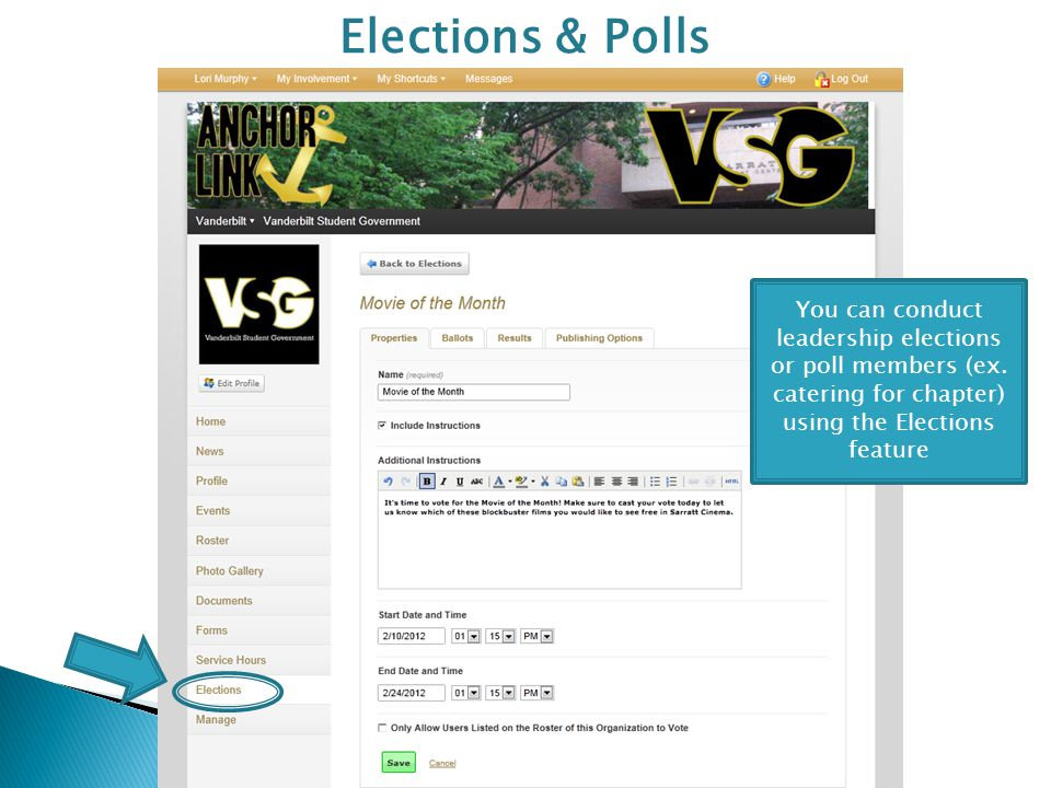 Elections & Polls You can conduct leadership elections or poll members (ex.