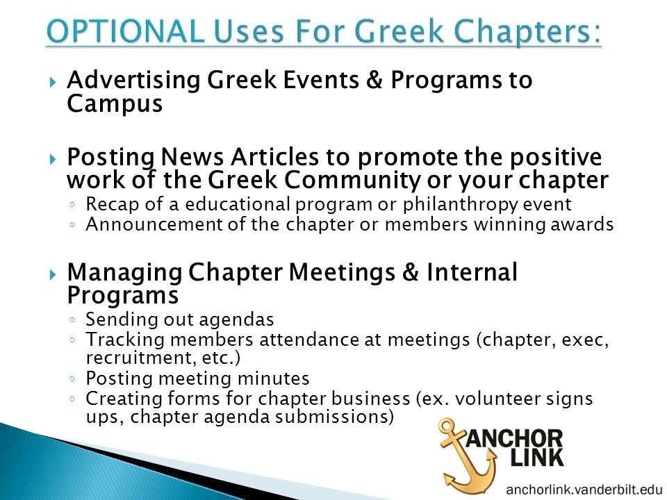Greek Event Registration ALL on campus Greek Events need to be registered through Anchor Link including: Philanthropy Events Educational Programs Brotherhood/sister hood events Service projects Fraternity Parties Events can be created through the Events tab on a chapter's profile