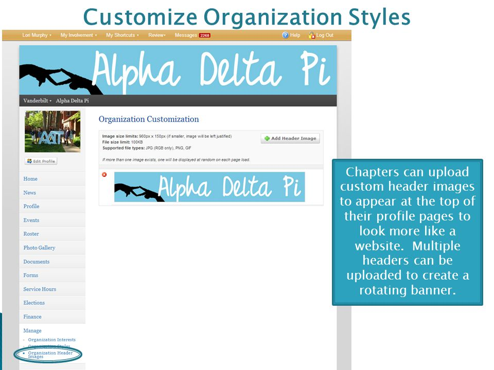Customize Organization Styles Chapters can upload custom header images to appear at the top of their profile pages to look more like a website.