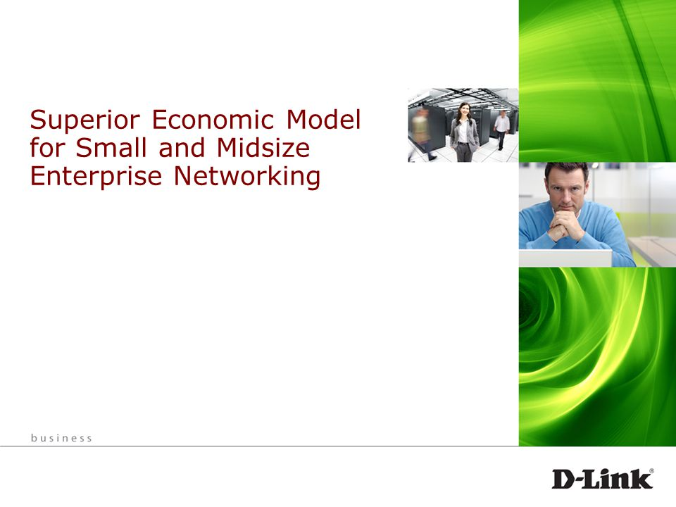 1 Superior Economic Model for Small and Midsize Enterprise Networking
