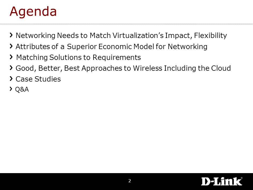 2 Agenda Networking Needs to Match Virtualization's Impact, Flexibility Attributes of a Superior Economic Model for Networking Matching Solutions to R