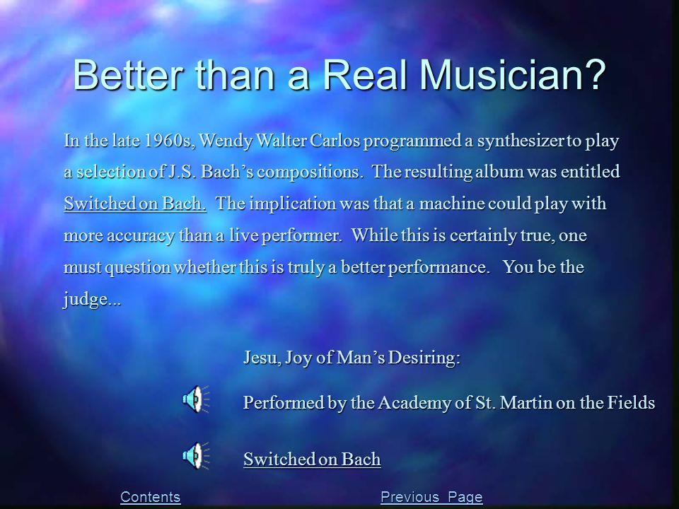 Better than a Real Musician.