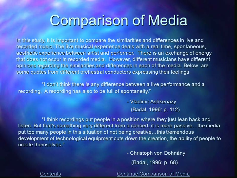 In this study, it is important to compare the similarities and differences in live and recorded music. The live musical experience deals with a real t