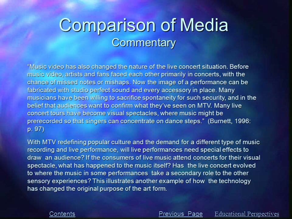"""""""Music video has also changed the nature of the live concert situation. Before music video, artists and fans faced each other primarily in concerts, w"""