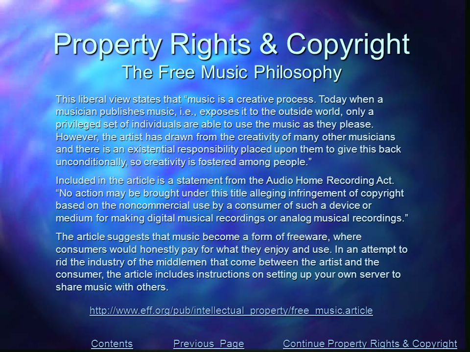 Property Rights & Copyright The Free Music Philosophy This liberal view states that music is a creative process.