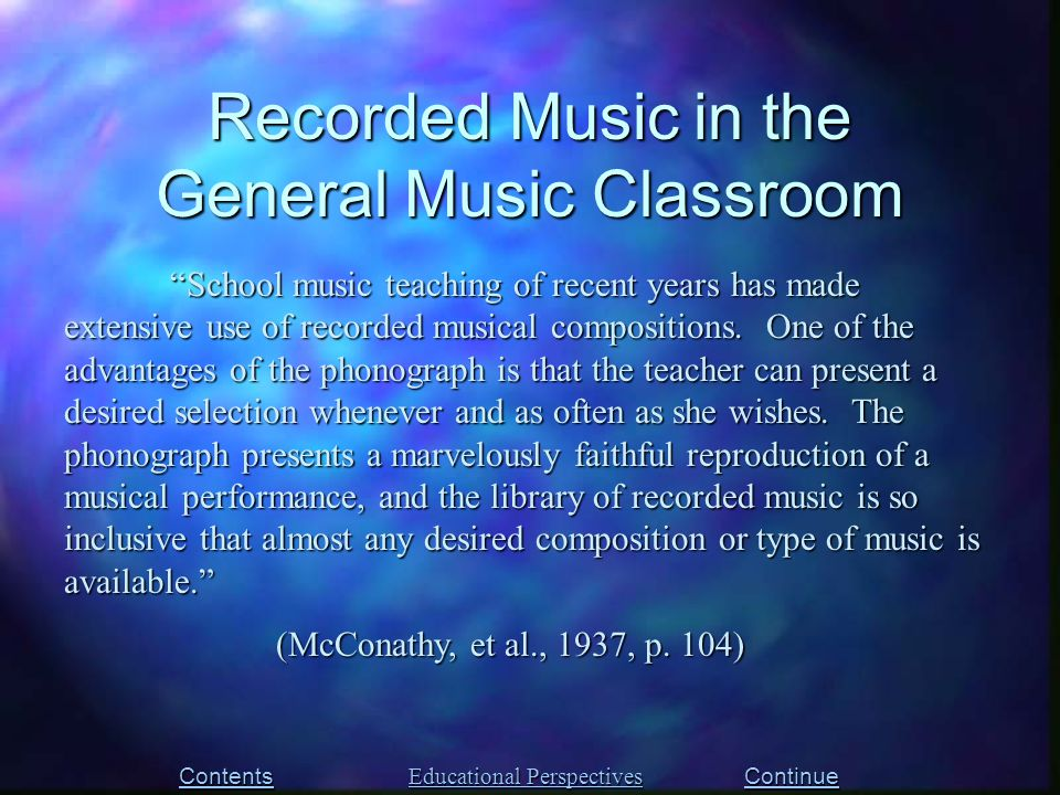 School music teaching of recent years has made extensive use of recorded musical compositions.