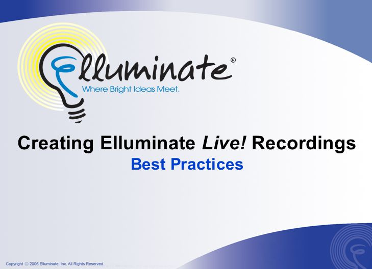 Creating Elluminate Live! Recordings Best Practices