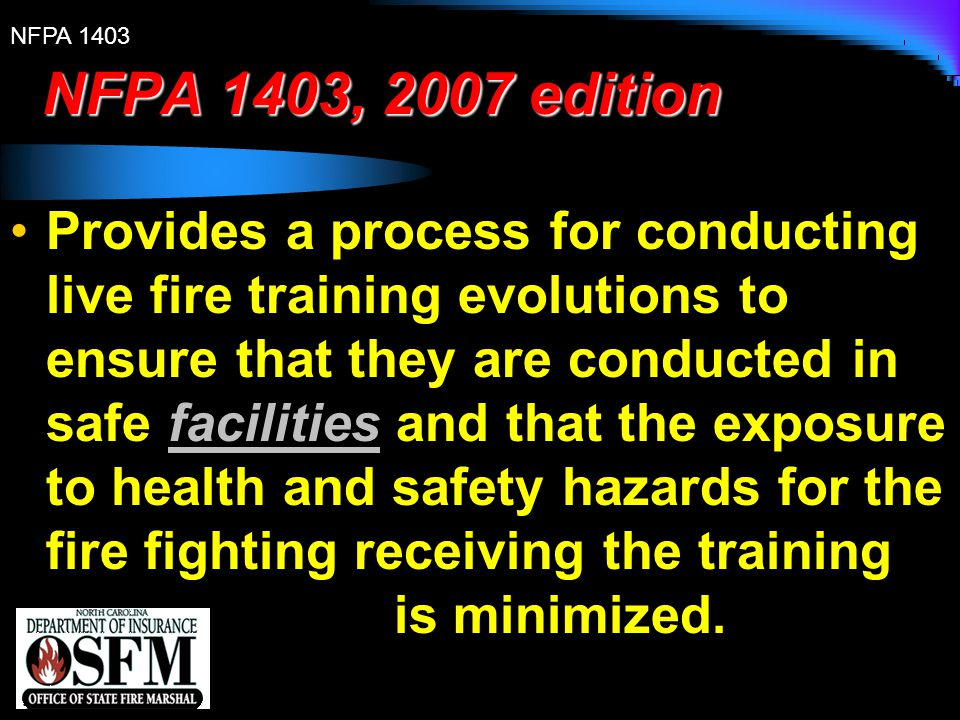 NFPA 1403 Chapter 4 Structures and Facilities 4.2.25.2 A pre-burn plan shall be prepared and shall be utilized during the pre-burn briefing sessions.
