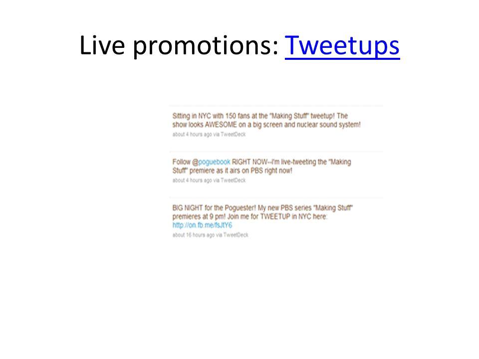 Live promotions: TweetupsTweetups