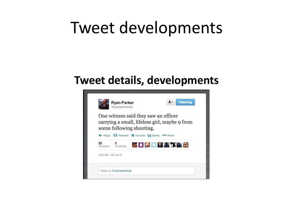 Tweet developments