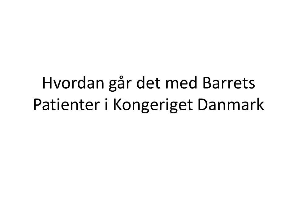 Hvordan går det med Barrets Patienter i Kongeriget Danmark