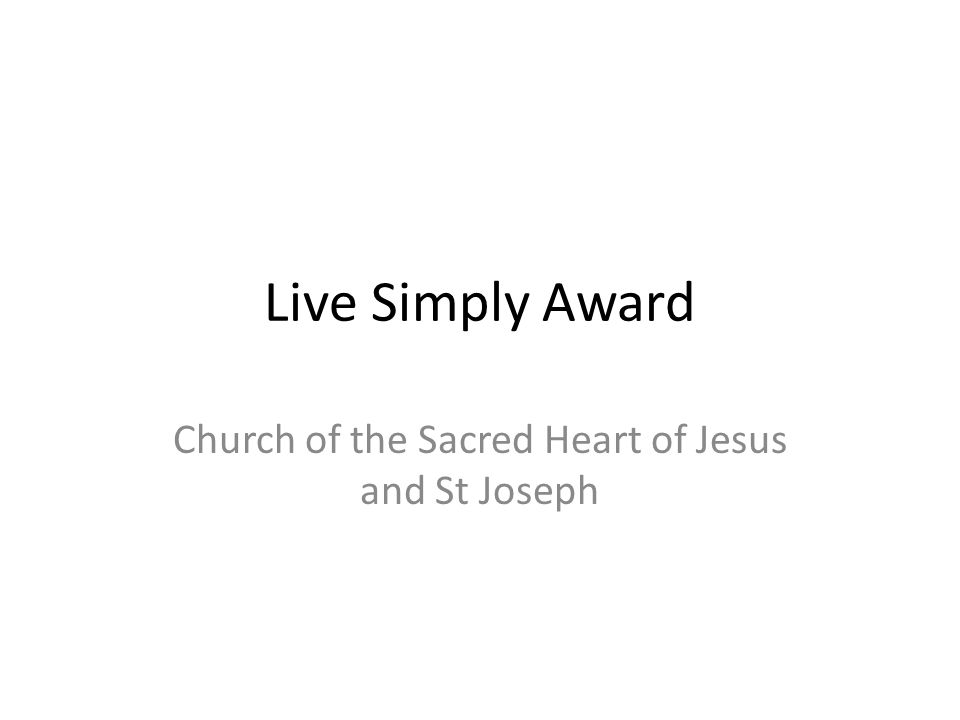 Live Simply Award Church of the Sacred Heart of Jesus and St Joseph