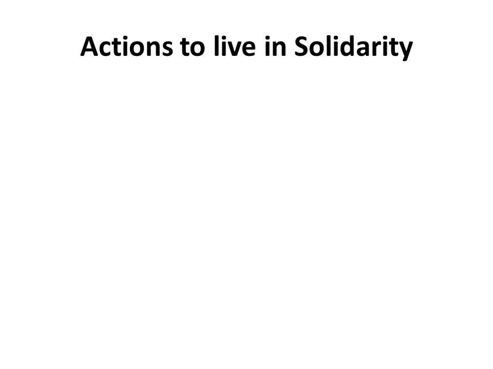 Actions to live in Solidarity