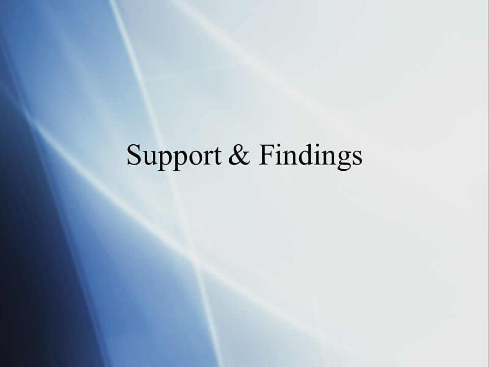 Support & Findings