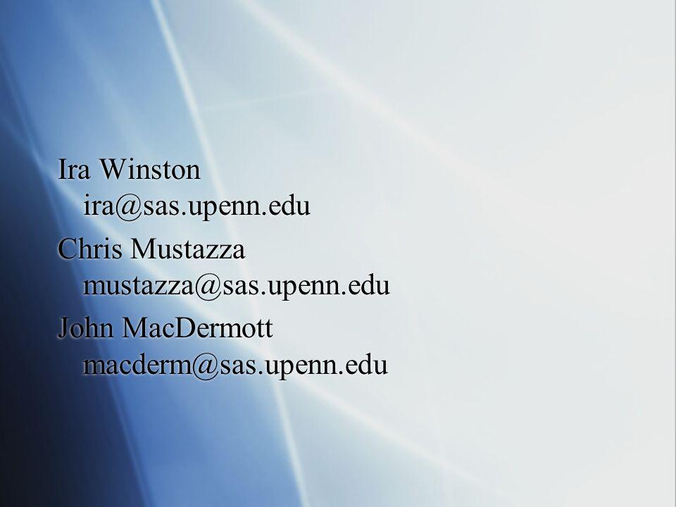 Ira Winston ira@sas.upenn.edu Chris Mustazza mustazza@sas.upenn.edu John MacDermott macderm@sas.upenn.edu Ira Winston ira@sas.upenn.edu Chris Mustazza mustazza@sas.upenn.edu John MacDermott macderm@sas.upenn.edu