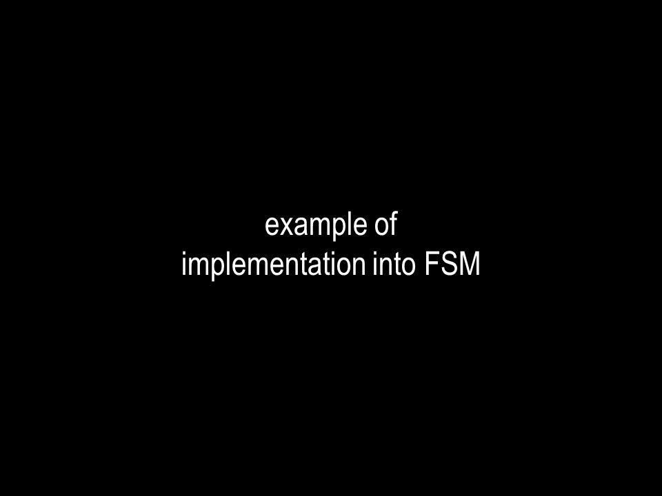 example of implementation into FSM