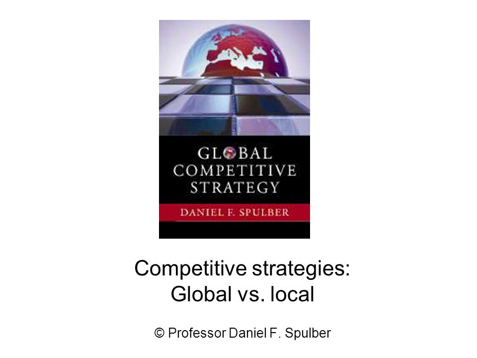 2 Global competitive strategies The G5  Platform strategy  Network Strategy  Intermediary strategy  Entrepreneur strategy  Investment strategy