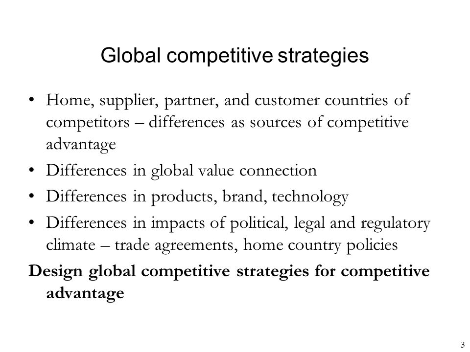 4 Competitive advantage must be relative to both global and local competitors: Unilever in US: Breyers, Ben and Jerry's, Good Humor, Klondike, Popsicle Nestlé in US: Dreyers The great ice cream battle