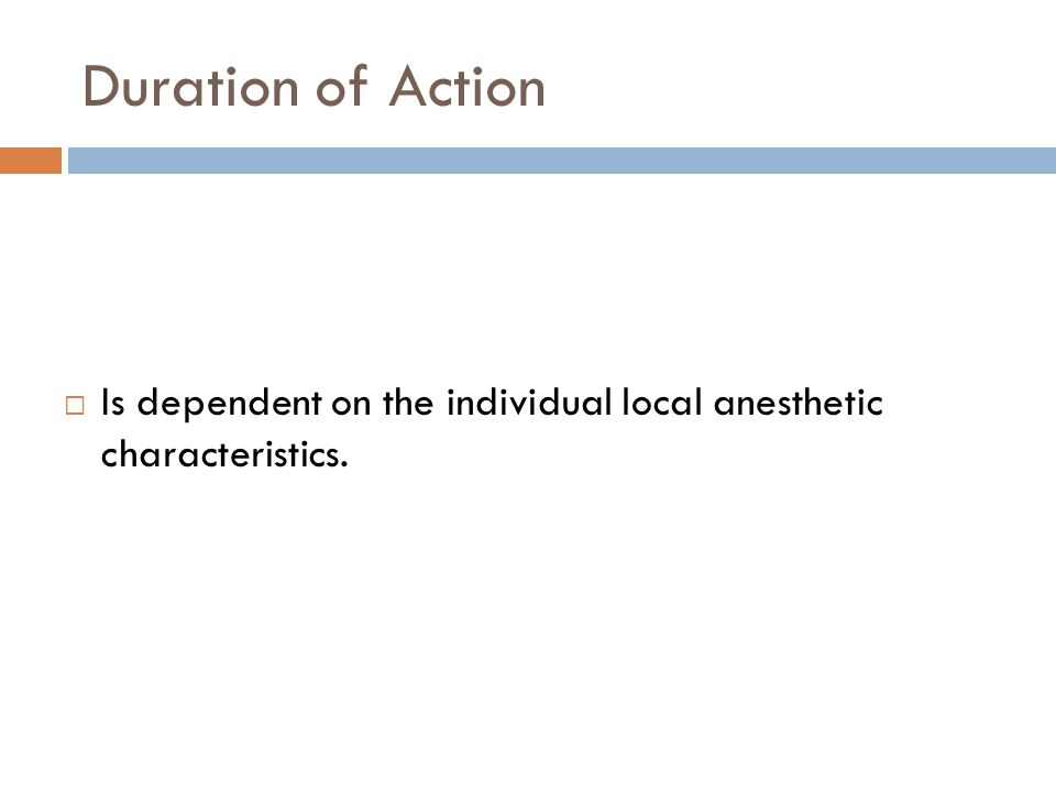  Is dependent on the individual local anesthetic characteristics.