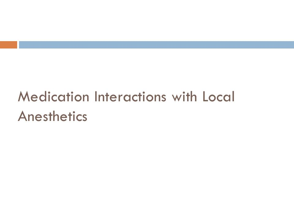Medication Interactions with Local Anesthetics