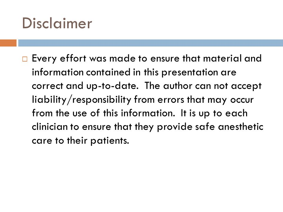 Disclaimer  Every effort was made to ensure that material and information contained in this presentation are correct and up-to-date.