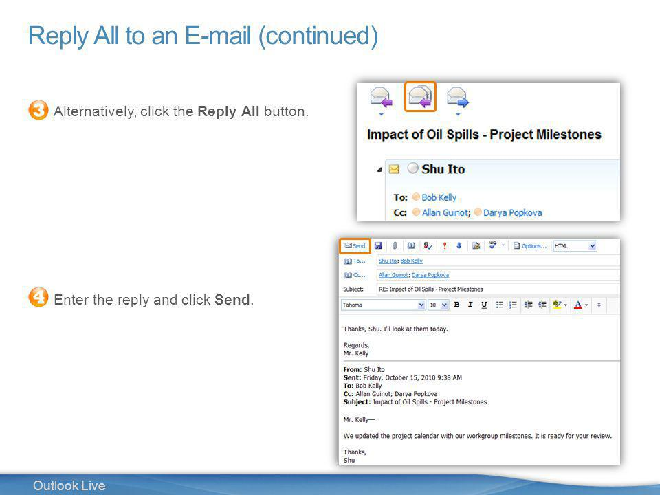 14 Outlook Live Reply All to an E-mail (continued) Alternatively, click the Reply All button.