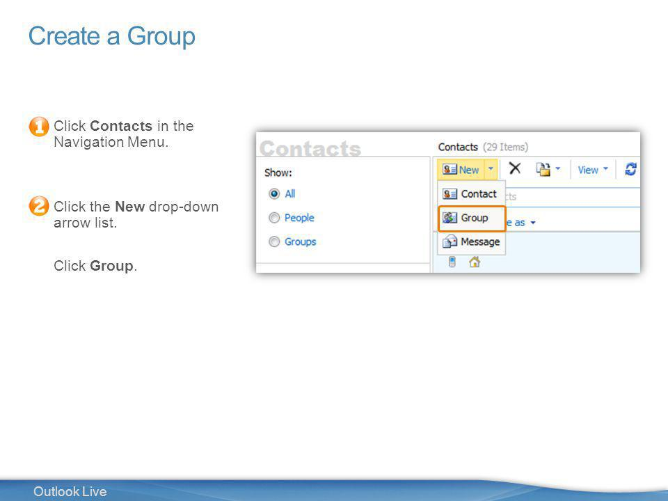 29 Outlook Live Create a Group Click Contacts in the Navigation Menu.