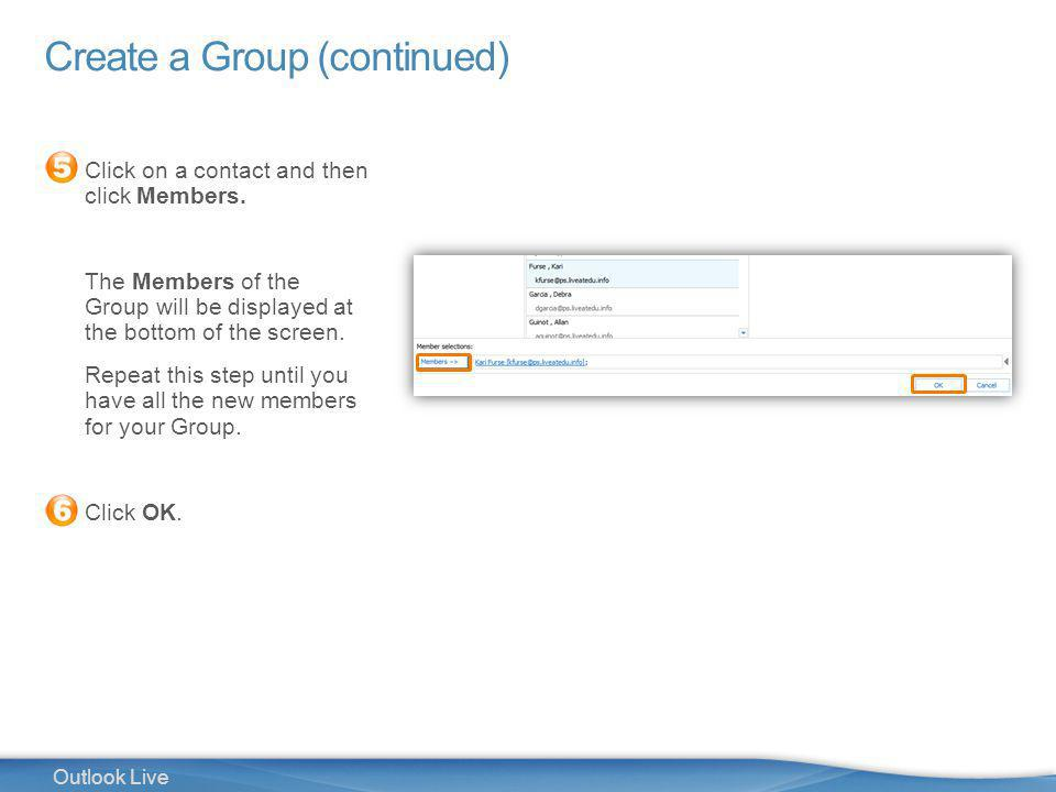 31 Outlook Live Create a Group (continued) Click on a contact and then click Members.