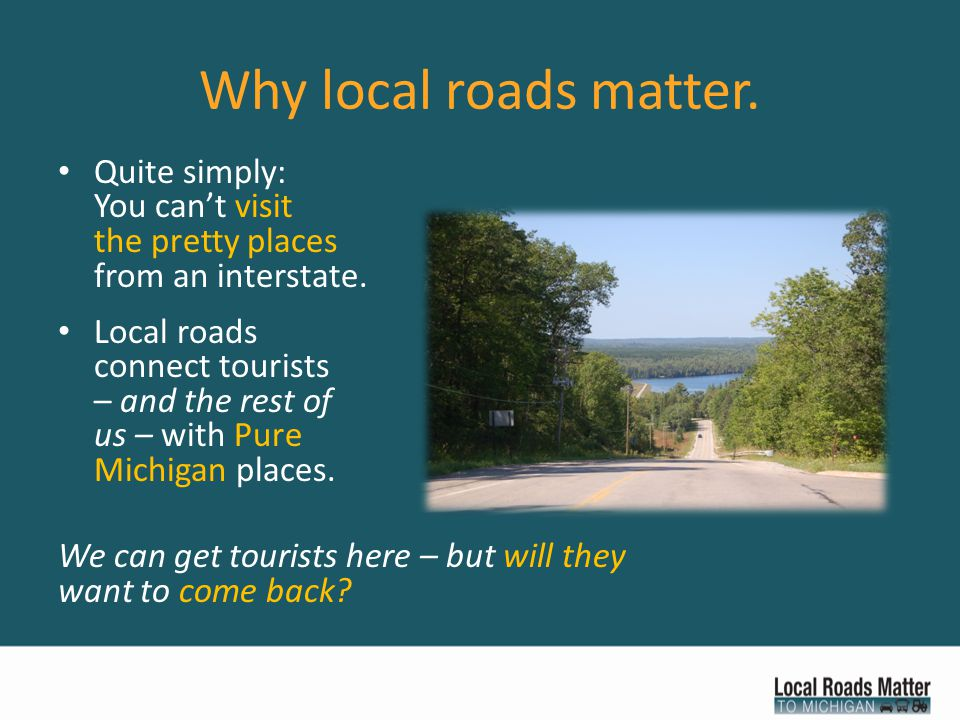 Why local roads matter. Quite simply: You can't visit the pretty places from an interstate.