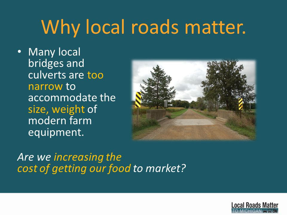 Why local roads matter.