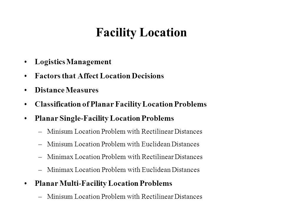 Minisum Multi-Facility Location Problem with Rectilinear Distances Location of new facilities: X j = (x j, y j ), j = 1, …, n.