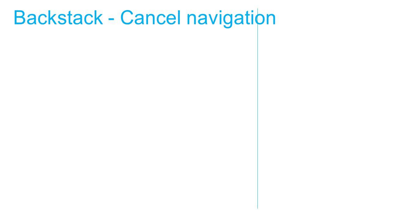 Backstack - Cancel navigation