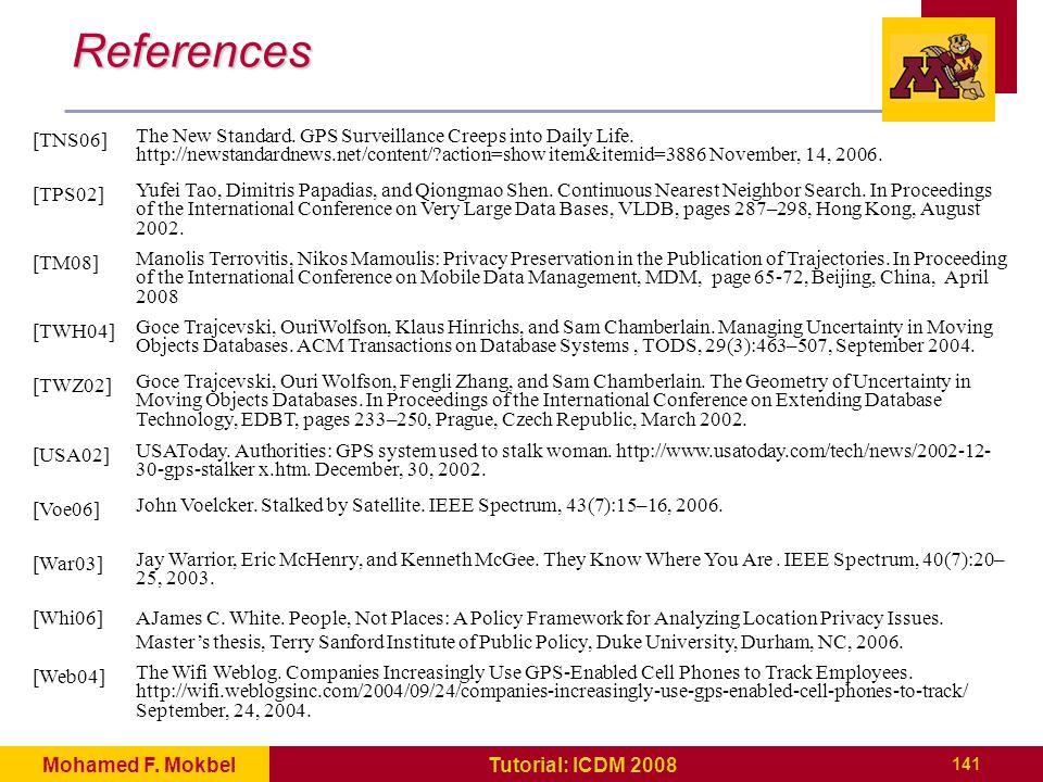 141 Tutorial: ICDM 2008Mohamed F. Mokbel References [TNS06] The New Standard.