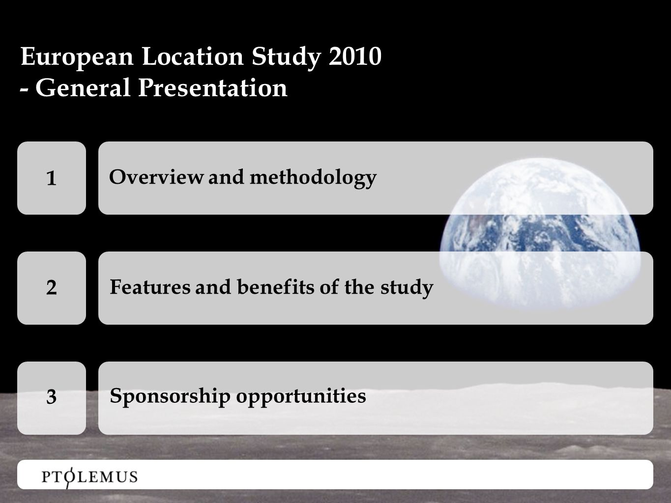 Text Overview and methodology Features and benefits of the study Sponsorship opportunities European Location Study General Presentation