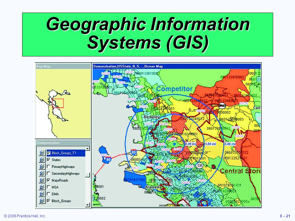© 2006 Prentice Hall, Inc.8 – 21 Geographic Information Systems (GIS)