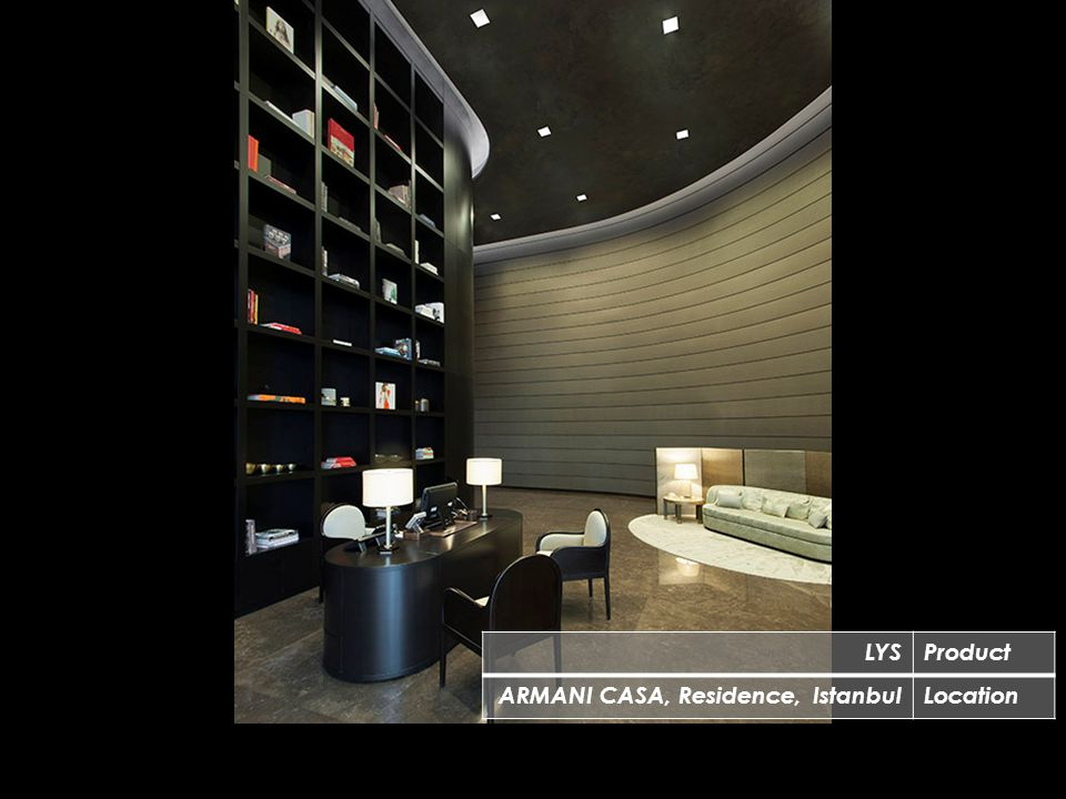 LYSProduct ARMANI CASA, Residence, IstanbulLocation