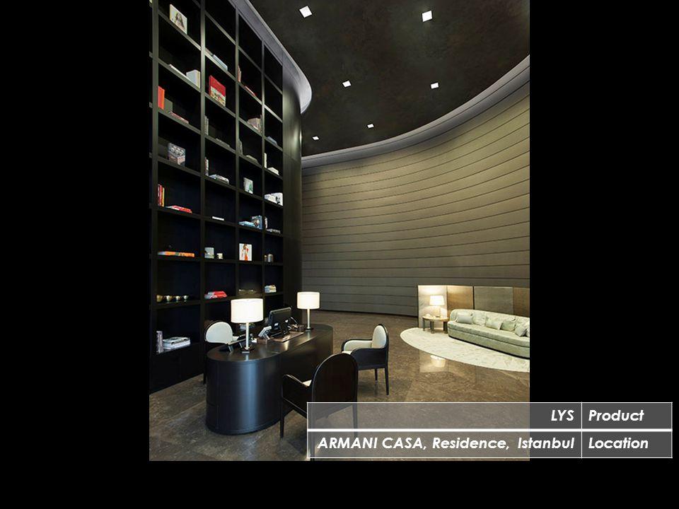 LYSProduct ARMANI CASA, Residence, IstanbulLocation