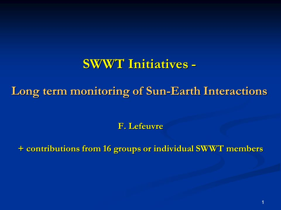 2CONTEXTE SW activities rely on long term ground-based and space - based observations SW activities rely on long term ground-based and space - based observations Long term monitoring of the geospace (solar corona, solar wind, magnetosphere, ionosphere, atmosphere) is needed: Long term monitoring of the geospace (solar corona, solar wind, magnetosphere, ionosphere, atmosphere) is needed: - to understand physical mechanisms driving Solar – Earth interactions - to identify time variations in the Earth environment (space environment included) - to provide SW services (forecast and specifications) Part of the observations are known to be temporary (e.g.
