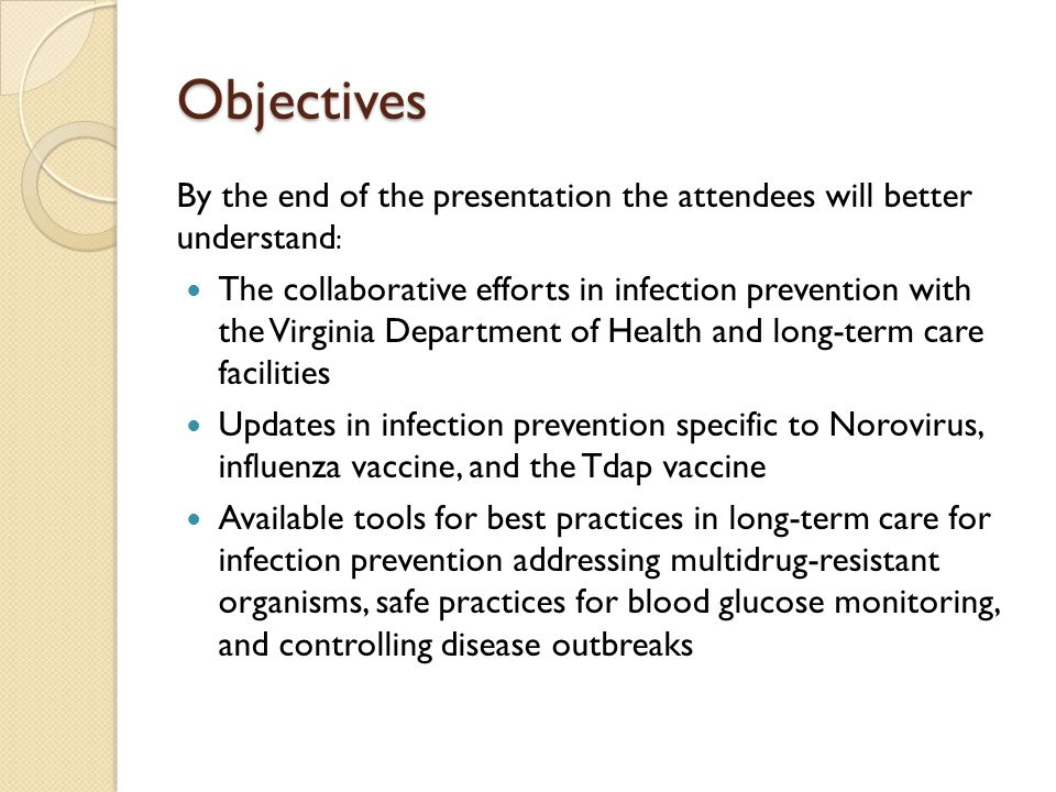 Objectives By the end of the presentation the attendees will better understand : The collaborative efforts in infection prevention with the Virginia D