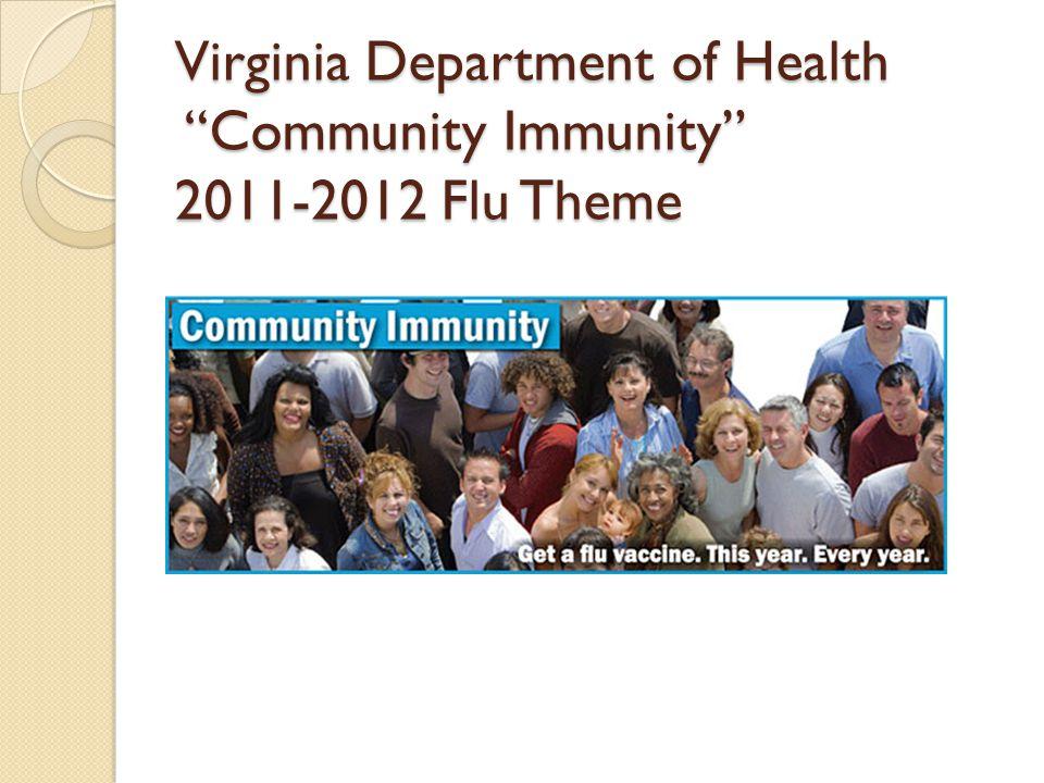 Virginia Department of Health Community Immunity 2011-2012 Flu Theme
