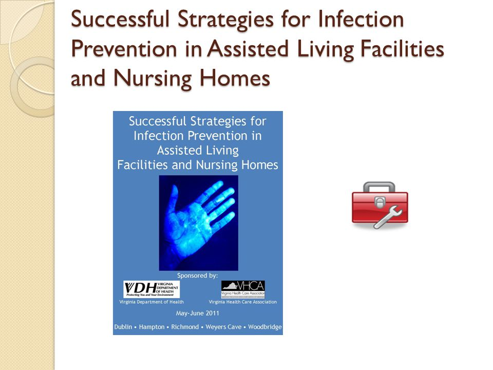 Successful Strategies for Infection Prevention in Assisted Living Facilities and Nursing Homes