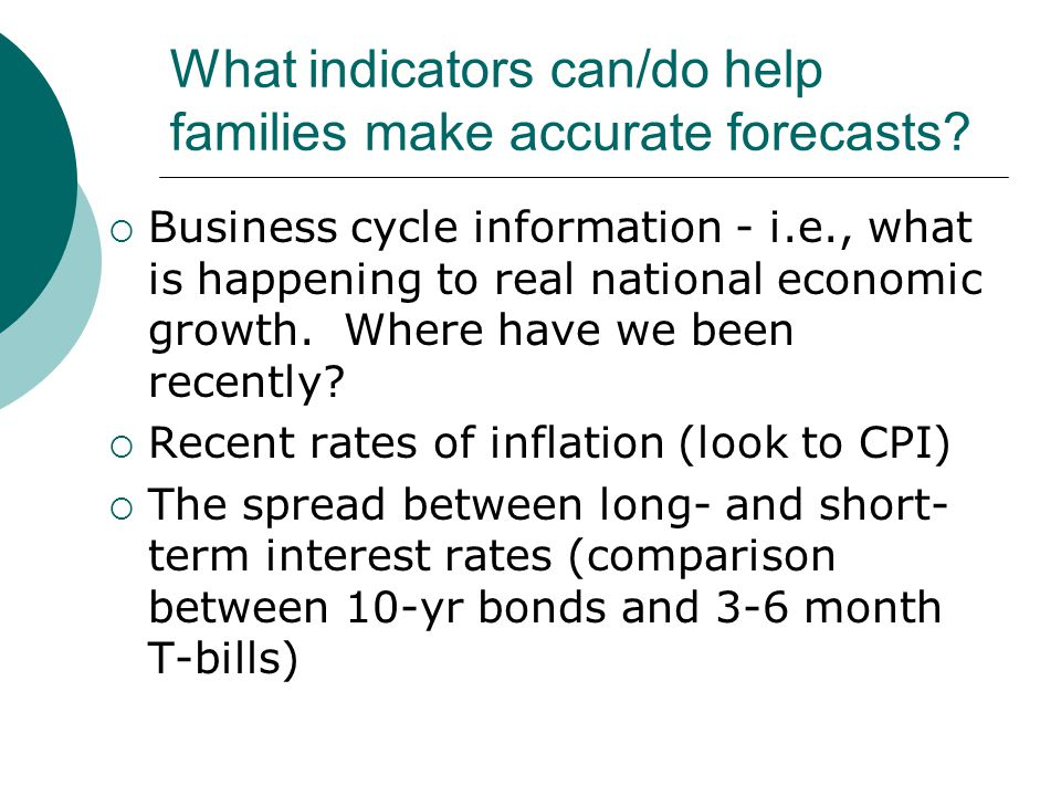 What indicators can/do help families make accurate forecasts.